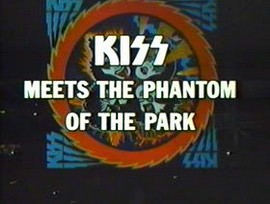 KISS Meets the Phantom of the Park [1]