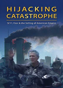 Hijacking Catastrophe: 9/11, Fear & the Selling of American Empire #1