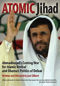 Atomic Jihad: Ahmadinejad's Coming War for Islamic Revival and Obama's Politics of Defeat #1